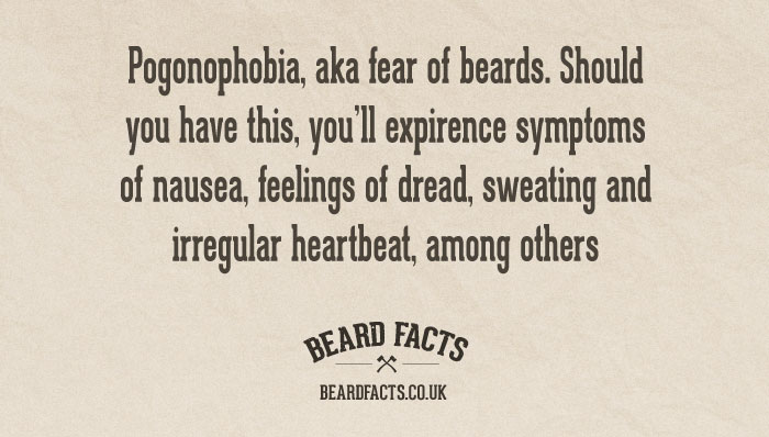 BeardFact #16 - Pogonophobia, aka fear of...